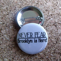 "Newsies ""Never Fear, Brooklyn is Here"" 1.5 inch Button (1 Button)"