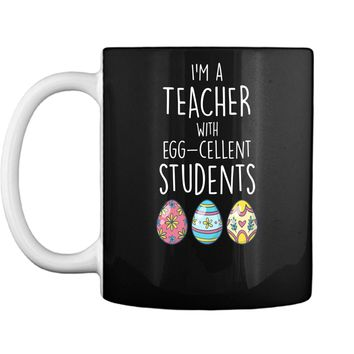 Im A Teacher With Egg-cellent Students Easter Egg T-Shirt Mug
