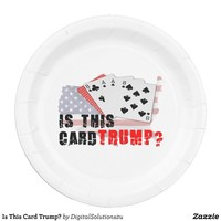 Is This Card Trump? Paper Plate