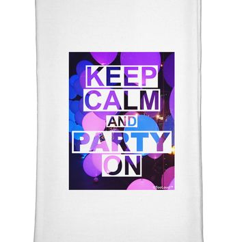 Keep Calm - Party Balloons Flour Sack Dish Towel by TooLoud