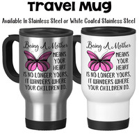 Being A Mother Mother's Day Gift Mom's Birthday Heart Children Pink Butterfly Quote Mom Mug Travel Mug