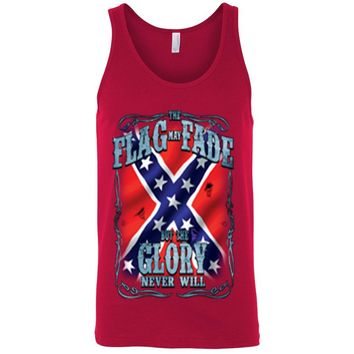 Confederate Rebel Tank Top The Flag May Fade But The Glory Never Will
