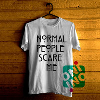 Normal People Scare Me American Horror Story Tshirt For Men / Women Shirt Color Tees