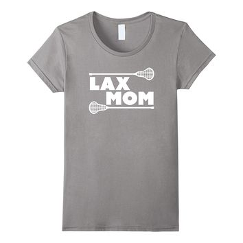 Women's Lax Mom | Lacrosse Mom T-Shirt