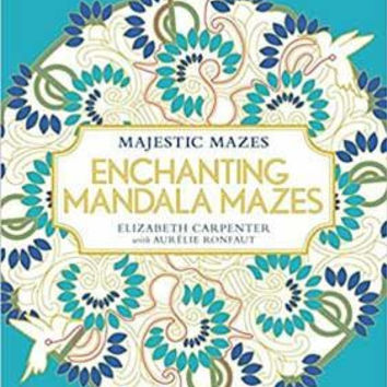 Enchanting Mandala Mazes Coloring Book By Carpenter & Ronfaut