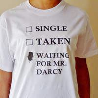 Waiting for Mr. Darcy T-Shirt. Pride And Prejudice Shirt. Jane Austen. Unisex Sizing Adult Shirt.