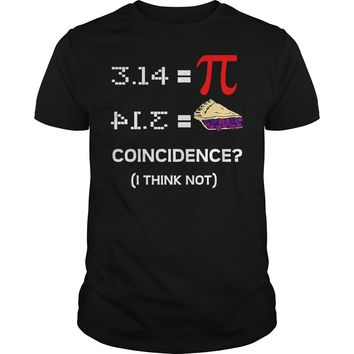 Funny Pie Style Coincidence I Think Not Shirt Guys Tee