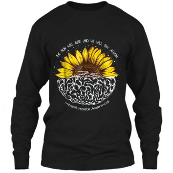 The Sun Will Rise And We Will Try Again Mental Health  LS Ultra Cotton Tshirt