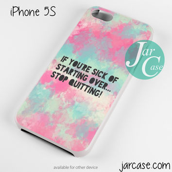 Stop Quitting Phone case for iPhone 4/4s/5/5c/5s/6/6 plus