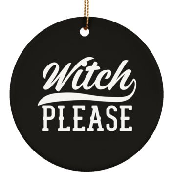 Witch Please Halloween Ornament Ceramic Circle Shape 3 Inches (Black)