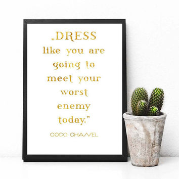 Dress like you are going to meet your worst enemy today, Coco Chanell quote, Fashion Quote, Fashion Wall Art, Fashion Art, Printable, Decor