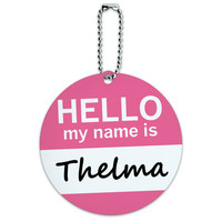 Thelma Hello My Name Is Round ID Card Luggage Tag