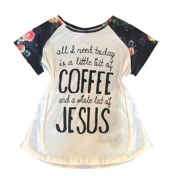 All I need Today is Coffee and Jesus T-Shirt - Women's Floral Short-Sleeved Tee