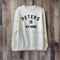 Peters is My Homie Shirt Evan Peters Shirt Sweatshirt Sweater – Size XS S M L XL