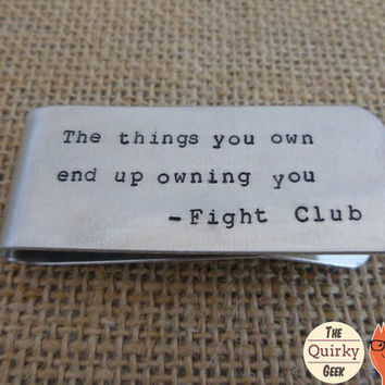 Fight Club Money Clip - The Things you own..- hand stamped gift