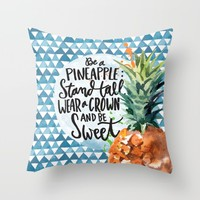 Be Like A Pineapple Throw Pillow by Misty Diller of Misty Michelle Design
