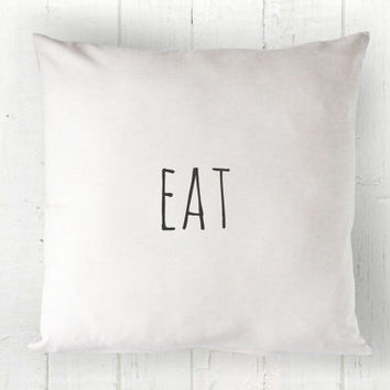 Eat Pillow Cover - Farmhouse Decor, Fall Pillow, Autumn Pillow, White Pillow, Farmhouse Pillow, 16 x 16, 18 x 18, 20 x 20