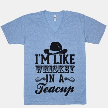 I'm Like Whiskey In A Teacup