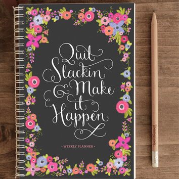 2014-2015 12-month Academic Planner – Quit Slackin' and Make IT Happen Black Floral (with back pocket)