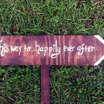 This Way To Happily Ever After -- CUSTOM, PERSONALIZED, WEDDING, road sign, rustic, arrow, stake, directional sign