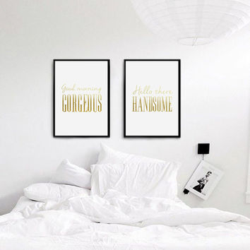 Real Gold Foil Print, Hello There Handsome, Good Morning Gorgeous, Bedroom Art, Bedroom Print, Wall Art, Wall Decor, Set Of 2 Bedroom Prints