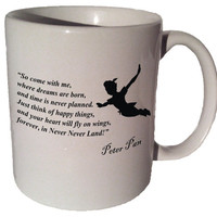 "Peter Pan ""So come with me, where dreams are born"" quote 11 oz coffee tea mug"