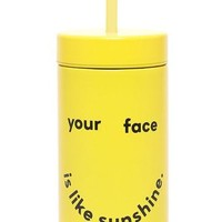 Your Face is Like Sunshine Stainless Steel Drink Tumbler