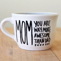 mom you are way more awesome than dad cute mug kitchen coffee cup mothers day birthday love tea cup