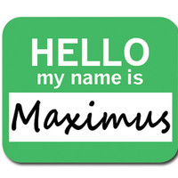 Maximus Hello My Name Is Mouse Pad