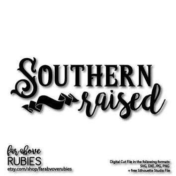 Southern Raised with Banner Vintage -  SVG, EPS, dxf, png, jpg digital cut file for Silhouette or Cricut South