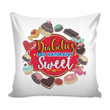 Diabetes Awareness Graphic Pillow Cover Diabetics Are Naturally Sweet