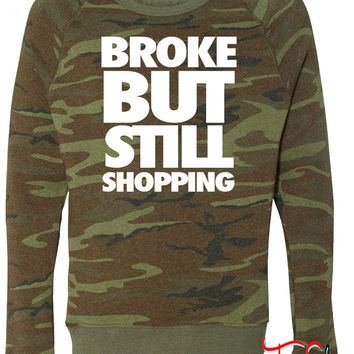 Broke But Still Shopping fleece crewneck sweatshirt