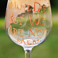 """Game of Thrones Daenerys Map: Map of Khaleesi's Journey on Wine Glass and Quote """"All Men Must Die But We Are Not Men"""""""