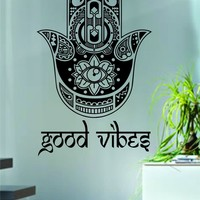 Good Vibes Hamsa Hand Version 4 Decal Sticker Wall Vinyl Art Blessings Power Strength Om