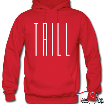 Trill Hoodie