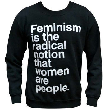 'Feminism is the Radical Notion' Sweater