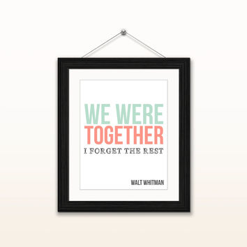 We were together, Walt Whitman - 8x10 digital download, typography poster, home decor, instant download, printable, famous quotes, love