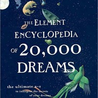 The Element Encyclopedia of 20,000 Dreams: The Ultimate A-Z to Interpret the Secrets of Your Dreams
