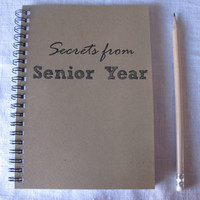 Secrets from Senior Year - 5 x 7 journal