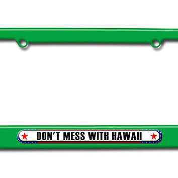 Don't Mess With Hawaii License Plate Frame
