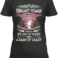 I'm Not Just A February Woman Shirt