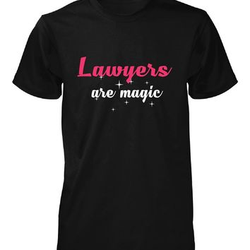 Lawyers Are Magic. Awesome Gift - Unisex Tshirt