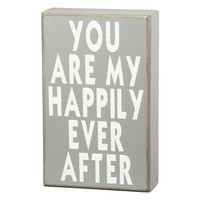''You Are My Happily Ever After'' Wooden Box Sign Art (Grey)