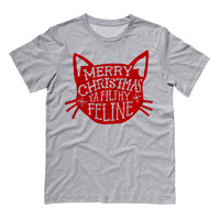 Merry Christmas Ya Filthy Feline Shirt