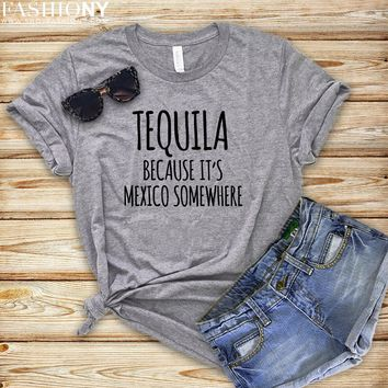 MORE STYLES! Tequila Because It's Mexico Somewhere, Funny Graphic Tees, Tank-Tops & Sweatshirts