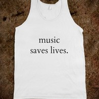 Music saves lives- tank top