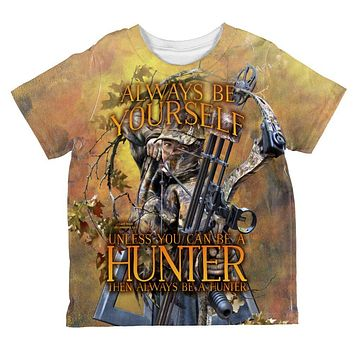 Always Be Yourself Unless Bow Hunter All Over Toddler T Shirt
