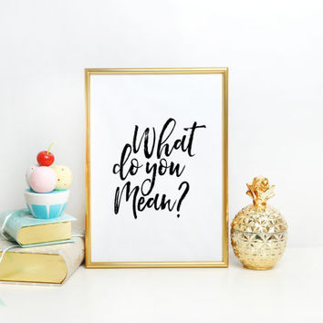What Do You Mean Lyrics,Girls Room Decor,JUSTIN BIEBER PURPOSE,Printable Art,Girls Bedroom Decor,Gift For Him,Wall Art,Typography Print
