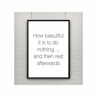 How beautiful it is to do nothing minimal poster typography wall decor (from US Letter and A4 up to A0 size)