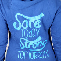 Sore Today Strong Tomorrow Skinny Zip Hoodie in Deep Sea - ShopBlogilates